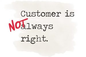 Customer is not always right pic